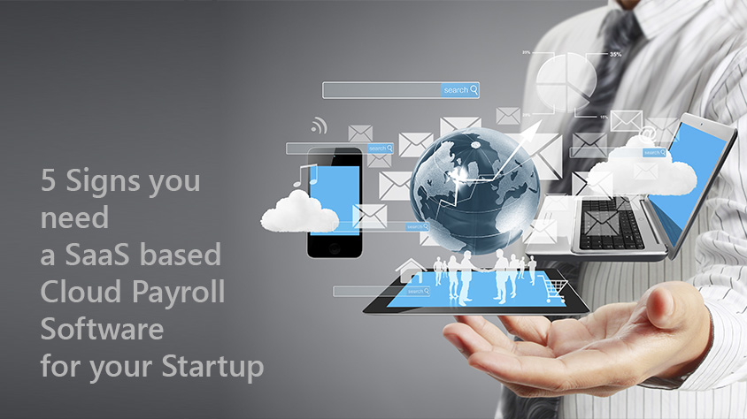 5-Signs-you-need-a-SaaS-based-Cloud-Payroll-Software-for-your-Startup