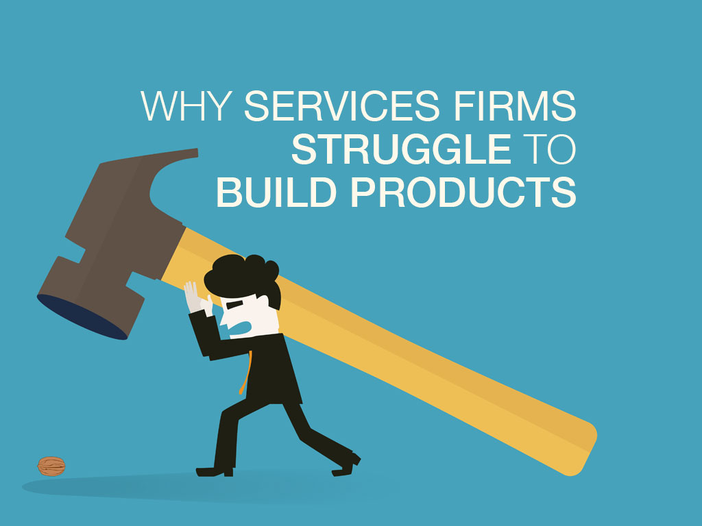 why-services-firms-struggle-to-build-products