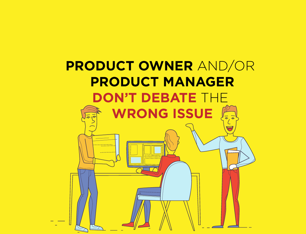 product-manager-dont-debate-the-wrong-issue