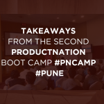 takeaways-from-the-second-productnation-boot-camp-pncamp-pune