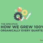 the-specifics-how-we-grew-100-organically-every-quarter
