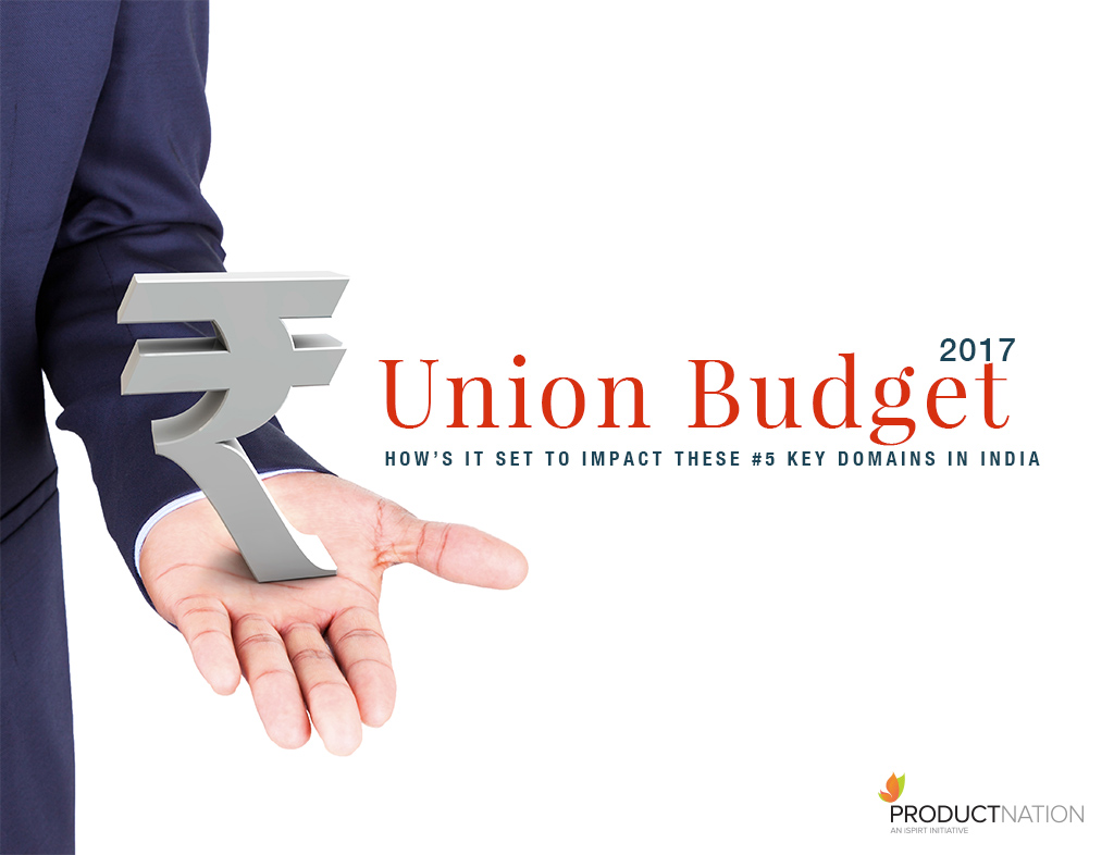 Union-Budget-2017---How's-it-Set-to-Impact-These-#5-Key-Domains-in-India