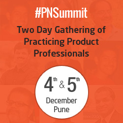 #PNSummit – Two Day Gathering of Practicing Product Professionals, 4th &5th December, Pune