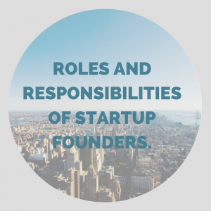 Roles and Responsibilities of Startup