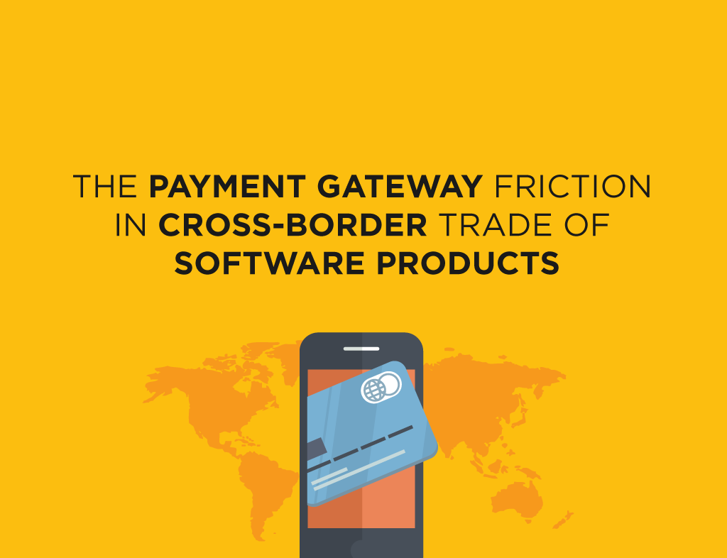 the-payment-gateway-friction-in-cross-border-trade-of-software-products