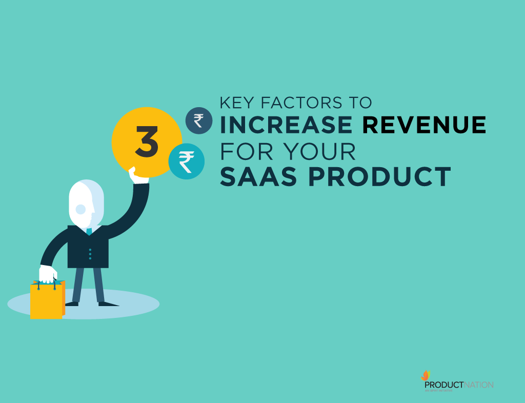 3-key-factors-to-increase-revenue-for-your-saas-product