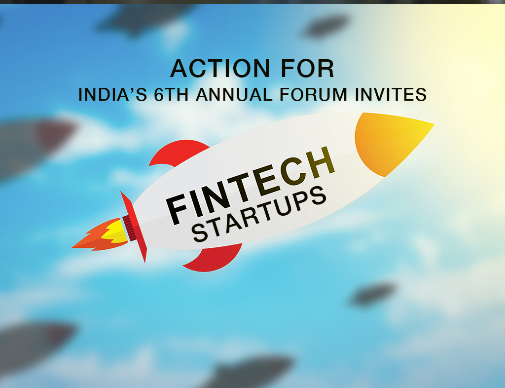 Action For India's 6th Annual Forum invites FinTech startups