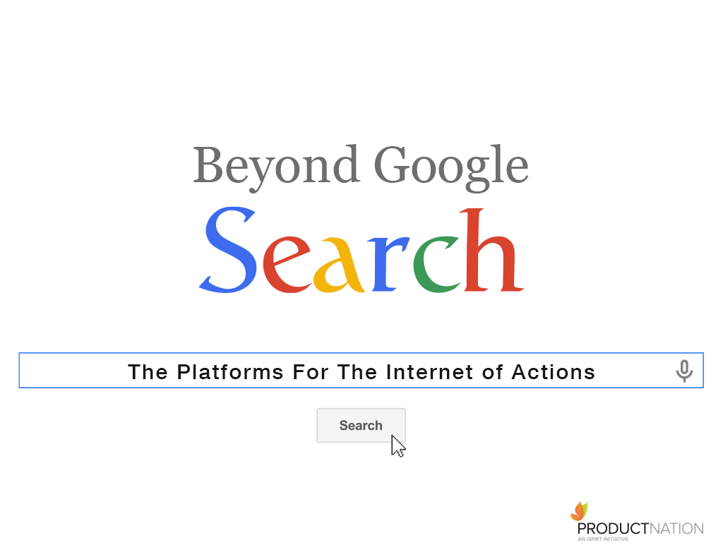 Beyond Google Search – The Platforms For The Internet of Actions