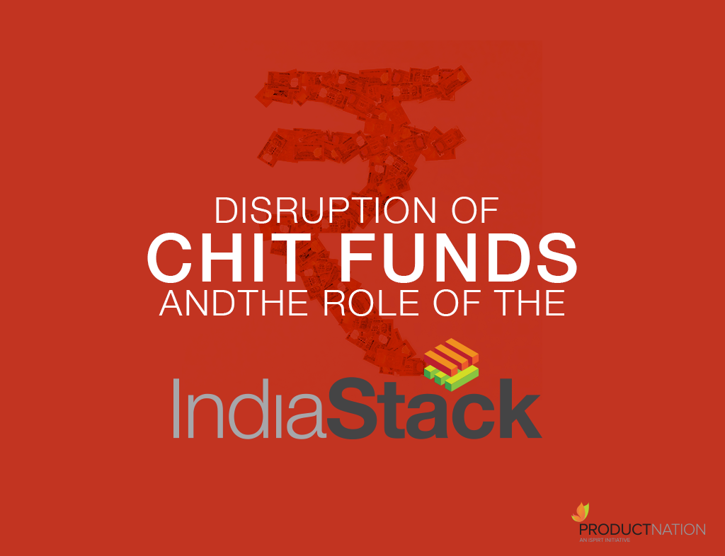 Disruption of Chit Funds and the Role of the India Stack