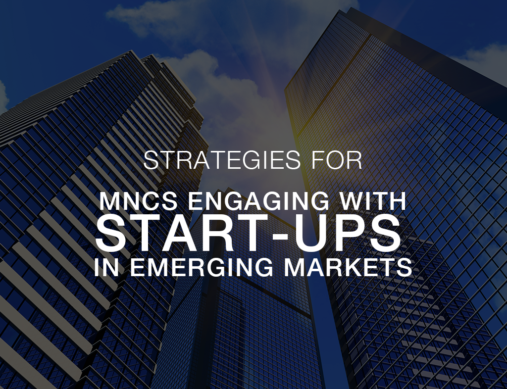 Strategies for MNCs Engaging with Start-ups in Emerging Markets
